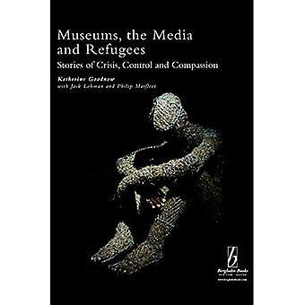 Museen, Medien und Flüchtlinge: Geschichten von Krise, Kontrolle und Mitgefühl