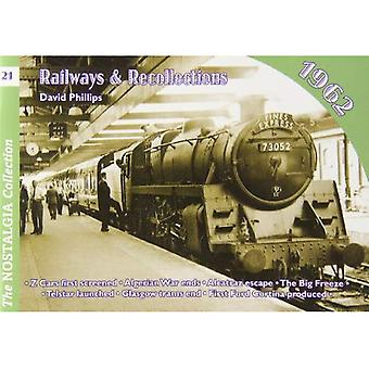Railways and Recollections: 1962 (Railways & Recollections)
