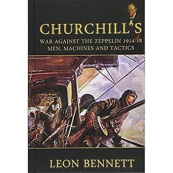 Guerre de Churchill contre le Zeppelin de 1914-1918: hommes, Machines et tactiques