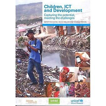 Children, ICT and Development: Capturing the Potential, Meeting the Challenges