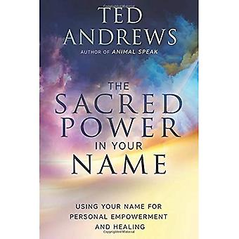 Sacred Power in Your Name,� The: Using Your Name for Personal Empowerment and Healing