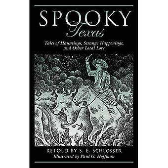 Spooky Texas: Tales Of Hauntings, Strange Happenings, And Other Local� Lore (Spooky)