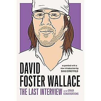 David Foster Wallace: The Last Interview Expanded with New Introduction: And Other Conversations