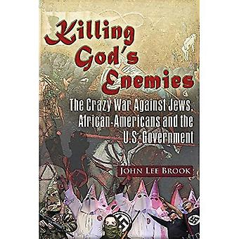 Killing God's Enemies:: The� Crazy War Against Jews, African-Americans and the U.S. Government