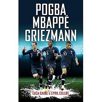 Pogba, Mbappe, Griezmann (Luca Caioli)