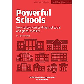 Powerful Schools - Schools as Drivers of Social and Global Mobility by