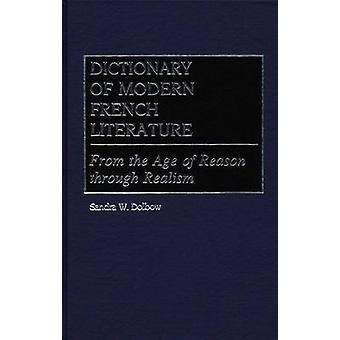Sanakirja Modern Ranskan kirjallisuuden Age of Reason kautta realismi by Dolbow & Sandra W.