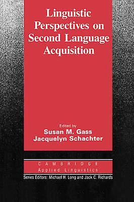 Linguistic Perspectives on Second Language Acquisition by Gass & Susan M.