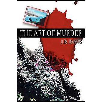 Kunst des Mordes von Davis & j.b.
