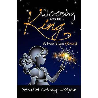 Wooshy and the King by Woljust & Strafel Gelrugg