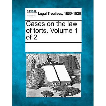 Cases on the law of torts. Volume 1 of 2 by Multiple Contributors & See Notes