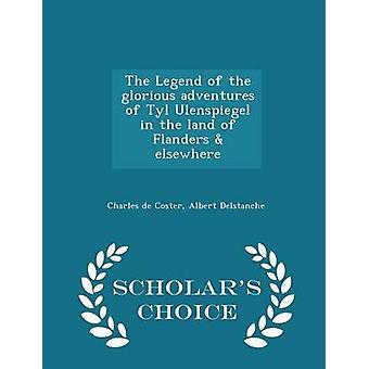 The Legend of the glorious adventures of Tyl Ulenspiegel in the land of Flanders  elsewhere  Scholars Choice Edition by Coster & Charles de