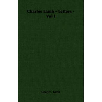 Charles Lamb  Letters  Vol I by Lamb & Charles