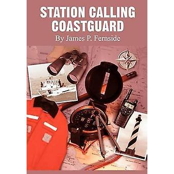 Stasjonen ringer Kystvakten av Fernside & James P.