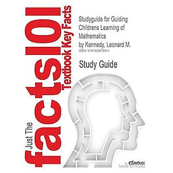 Studyguide for Guiding Childrens Learning of Mathematics by Kennedy Leonard M. ISBN 9780495091912 by Cram101 Textbook Reviews