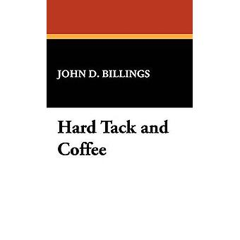 Hard Tack and Coffee by Billings & John D.