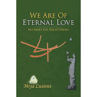 We Are of Eternal Love No Maki Ish Sheyetawah by Lusions & Miya