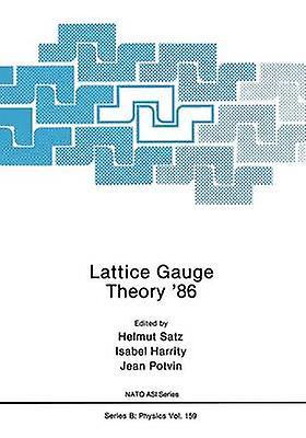 Lattice Gauge Theory 86 by Satz & Helmut