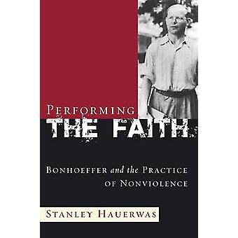 Performing the Faith by Hauerwas & Stanley