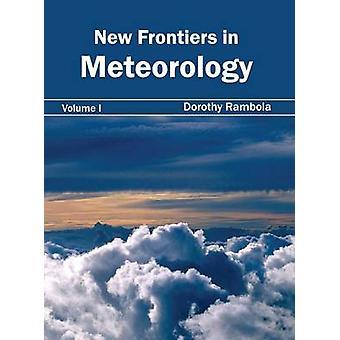 Nuevas fronteras en meteorología volumen I por Rambola & Dorothy