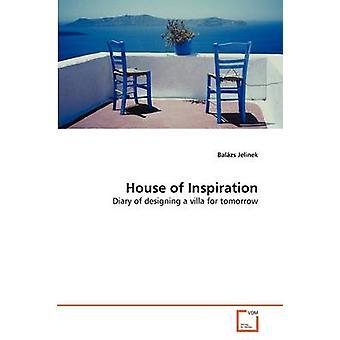 House of Inspiration by Jelinek & Balzs