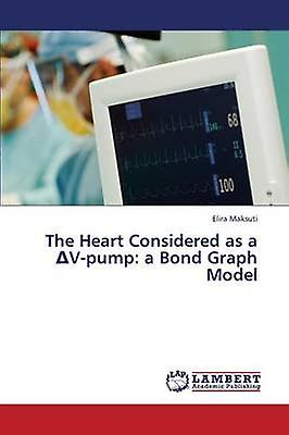 The Heart Considerouge as A VPump A Bond Graph Model by Maksuti Elira