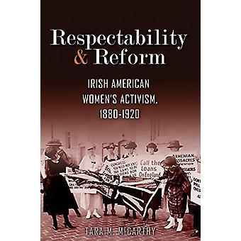 Respektabilitet og Reform - irske amerikanske kvinners aktivisme - 1880-192