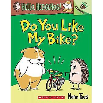 Do You Like My Bike?: An Acorn Book (Hello, Hedgehog!)