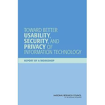 Toward Better Usability - Security - and Privacy of Information Techn