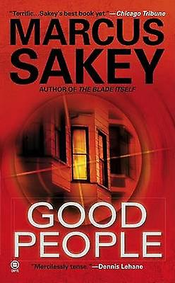 Good People by Marcus Sakey - 9780451412744 Book