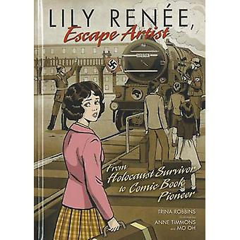 Lily Renee - Escape Artist - From Holocaust Survivor to Comic Book Pio