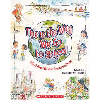 This Is the Way We Go to School by Edith Baer - Steve Bjorkman - 9780