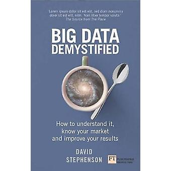 Big Data Demystified - How to use big data - data science and AI to ma