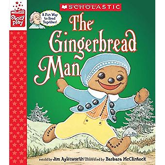 The Gingerbread Man (a Storyplay Book) by Jim Aylesworth - 9781338187