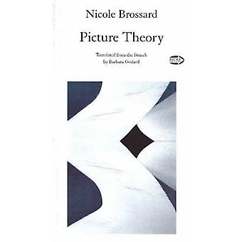 Picture Theory by Nicole Brossard - 9781550712186 Book