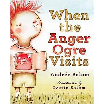 When the Anger Ogre Visits by Andree Salom - Ivette Salom - 978161429