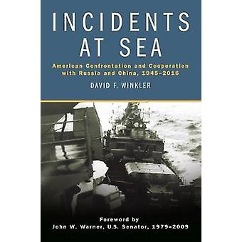 Incidents at Sea - American Confrontation and Cooperation with Russia