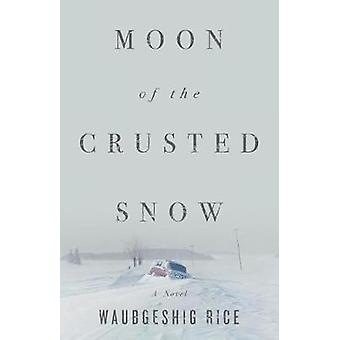 Moon Of The Crusted Snow by Moon Of The Crusted Snow - 9781770414006