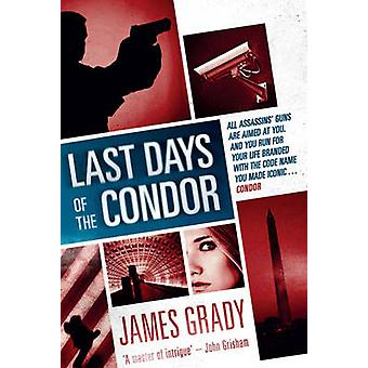 Last Days of the Condor by James Grady - 9781843445869 Book
