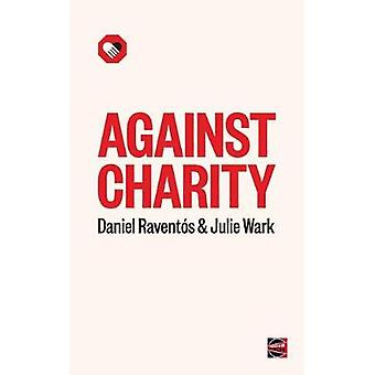 Against Charity by Julie Wark - 9781849353045 Book
