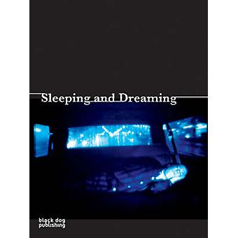Sleeping and Dreaming by Helga Raulff - Michael Dorrmann - James Peto