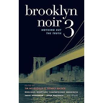 Brooklyn Noir - Nothing but the Truth - v. 3 - Nothing But the Truth by