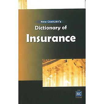 New Century's Dictionary of Insurance by Research Wing of New Century