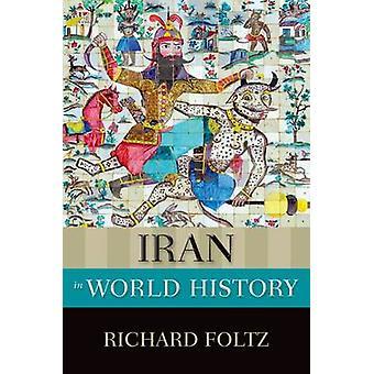 Iran maailman historiassa Richard Foltz