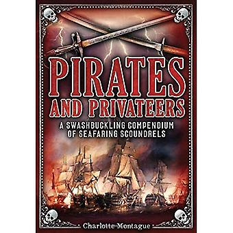 Pirates and Privateers: A Swashbuckling Compendium of Seafaring Scoundrels