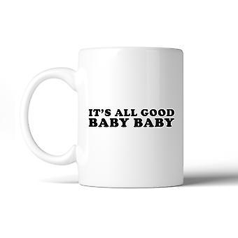 Het is alle goede Baby leuke koffiemok uniek Design 11 Oz giftideeën