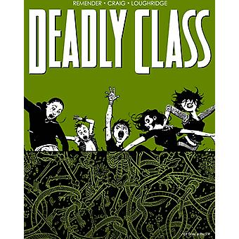 Deadly Class Volume 3: The Snake Pit (Deadly Class Tp) (Paperback) by Remender Rick Craig Wes Loughridge Lee