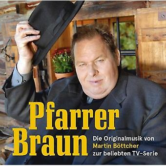 Martin Boettcher - Pfarrer Braun / O.S.T. [CD] USA import