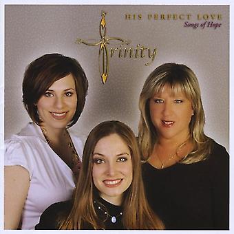 Trinity - hans perfekte kærlighed sange af håb [CD] USA importerer