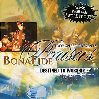 Bonafide Praisers - bestemt til tilbedelse [CD] USA import